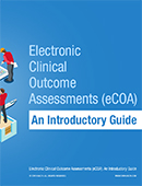 Electronic Clinical Outcome Assessments (eCOA): An Introductory Guide